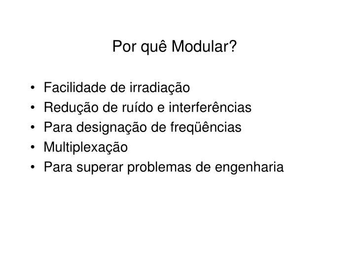 Por quê Modular?