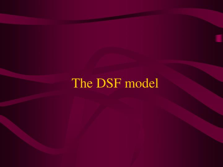 The DSF model