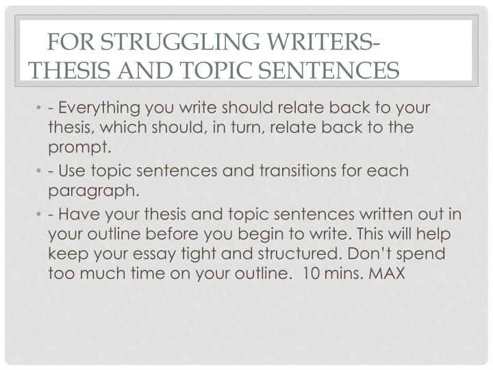 For struggling Writers-Thesis and Topic Sentences