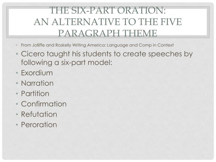 The six part oration an alternative to the five paragraph theme