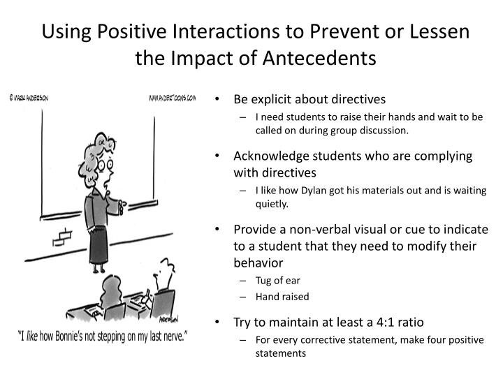 Using Positive Interactions to Prevent or Lessen the Impact of Antecedents