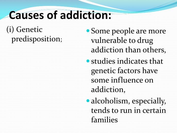 Causes of addiction: