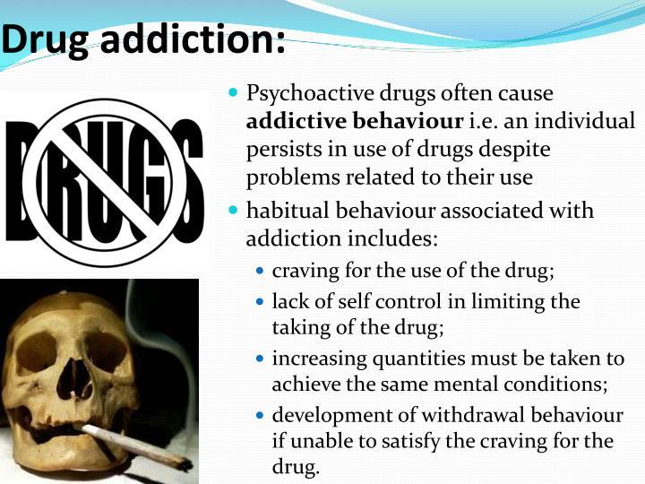 Drug addiction:
