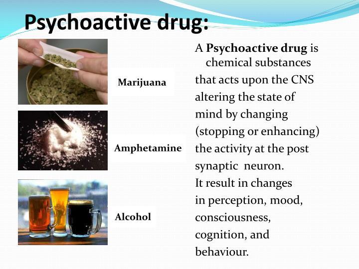 Psychoactive drug: