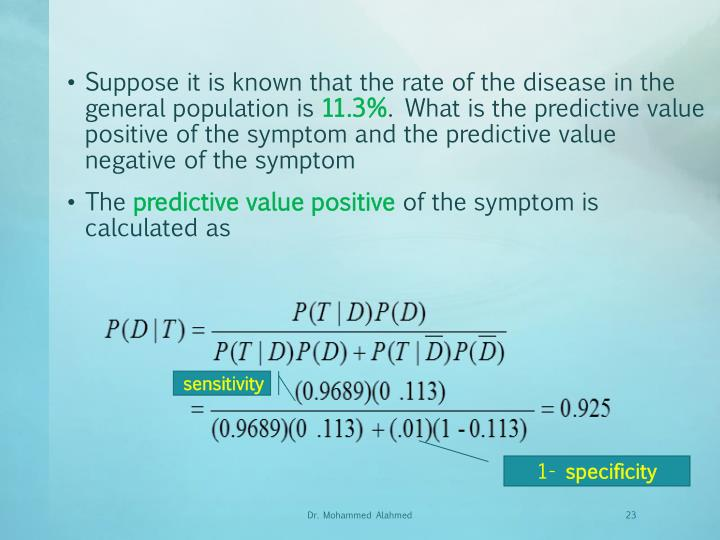 Suppose it is known that the rate of the disease in the general population is