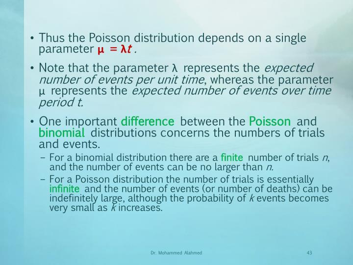 Thus the Poisson distribution depends on a single parameter