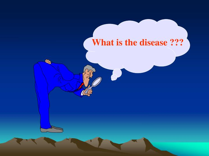 What is the disease ???