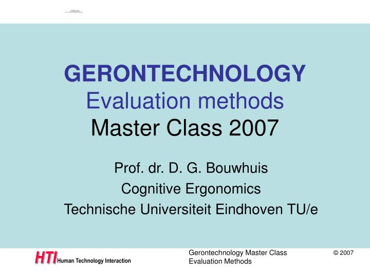Gerontechnology evaluation methods master class 2007