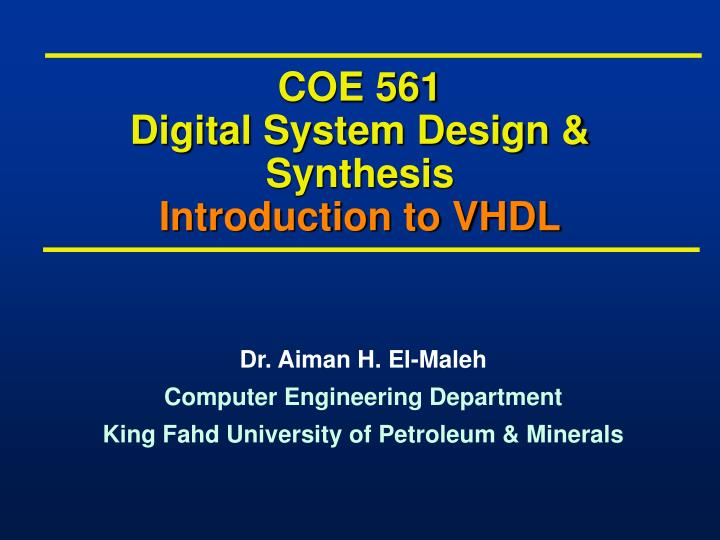 Coe 561 digital system design synthesis introduction to vhdl