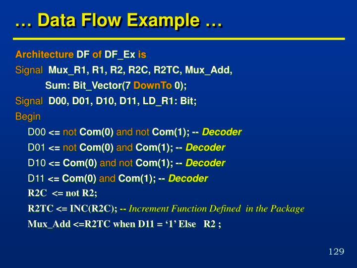 … Data Flow Example …