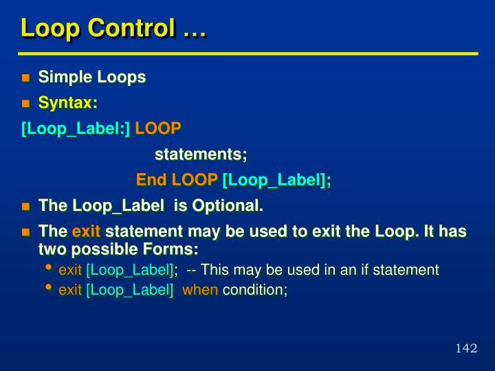 Loop Control …