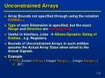 unconstrained arrays