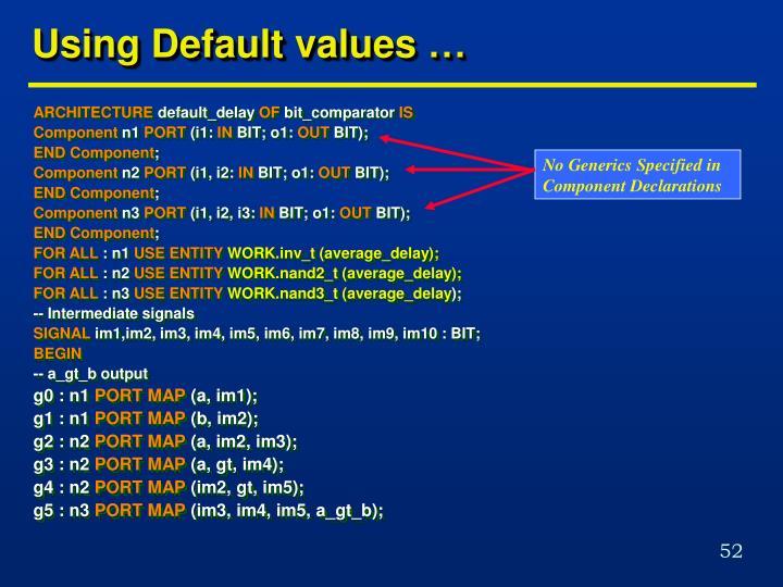 Using Default values …