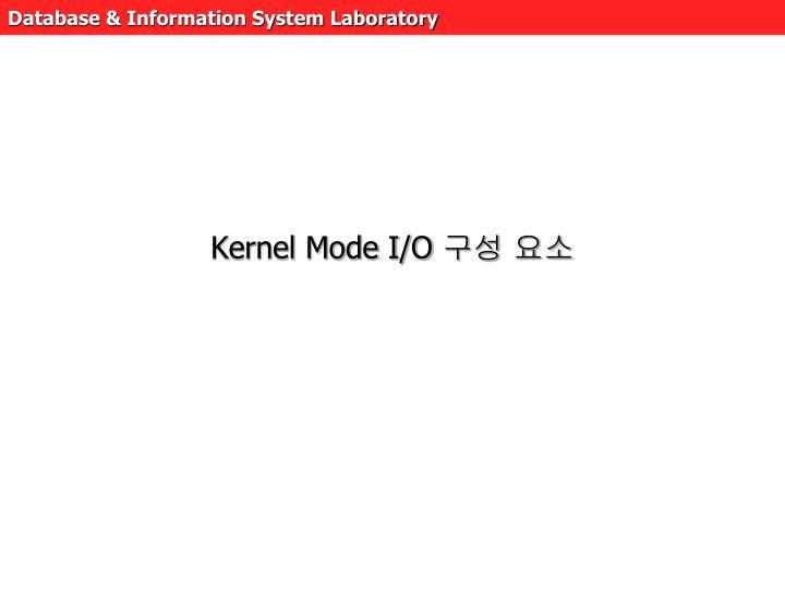 Kernel Mode I/O