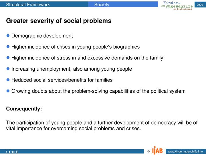 Greater severity of social problems