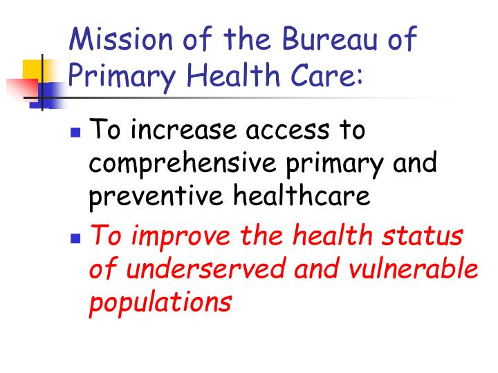 Mission of the Bureau of Primary Health Care: