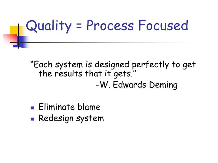 Quality = Process Focused