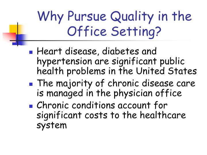 Why Pursue Quality in the Office Setting?