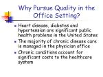 why pursue quality in the office setting