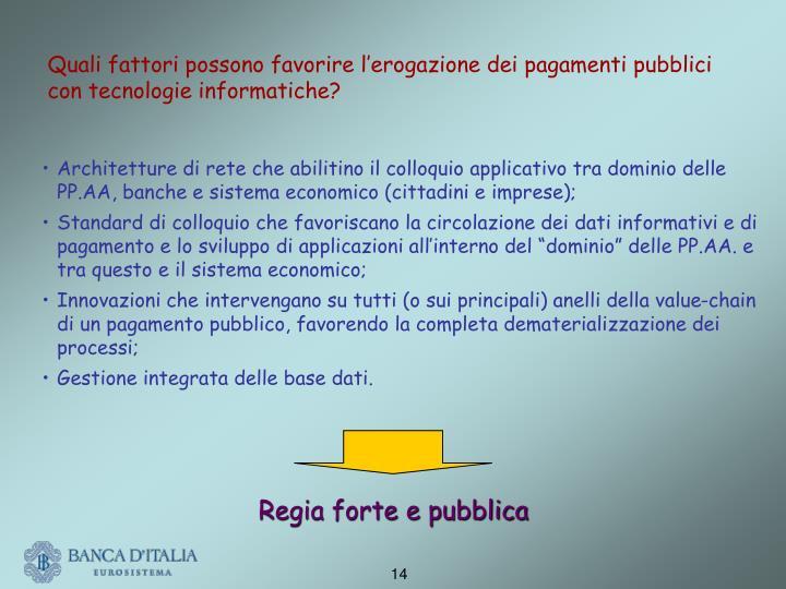 Quali fattori possono favorire l'erogazione dei pagamenti pubblici con tecnologie informatiche?
