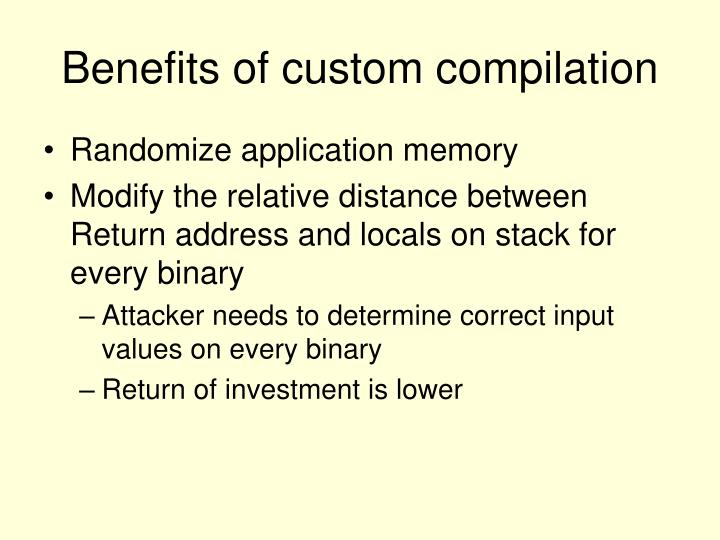 Benefits of custom compilation