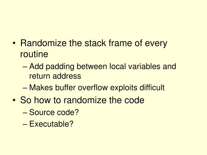 Randomize the stack frame of every routine