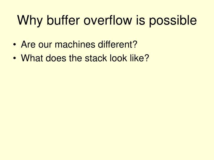 Why buffer overflow is possible