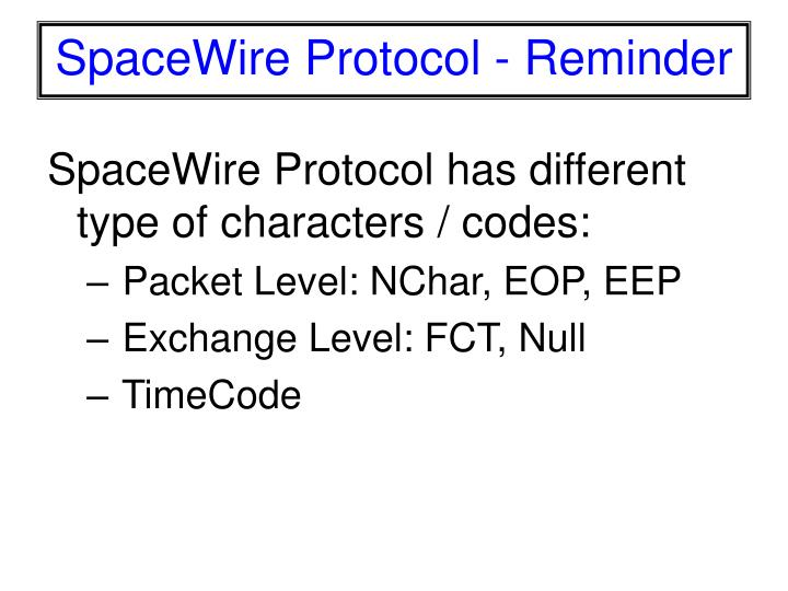 SpaceWire Protocol has different type of characters / codes: