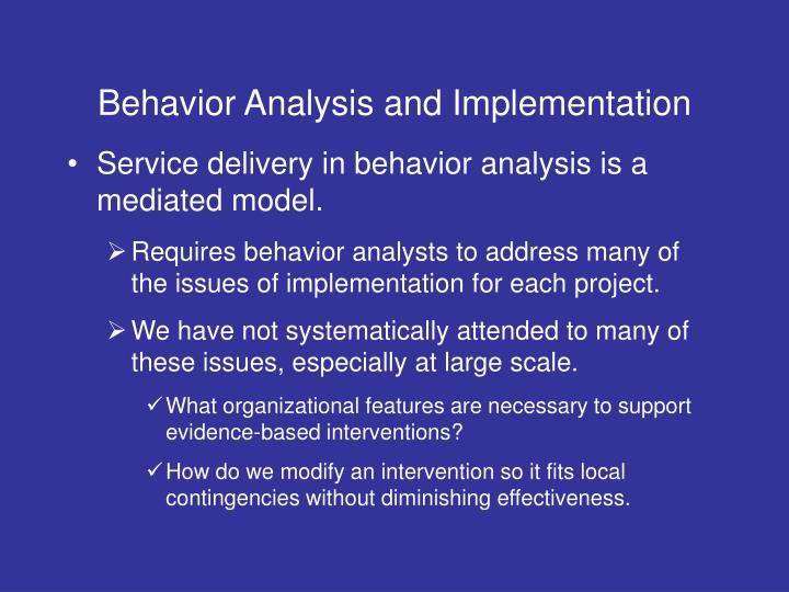 Behavior Analysis and Implementation