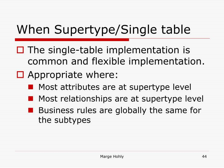 When Supertype/Single table