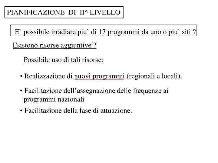 Realizzazione di nuovi programmi (regionali e locali).