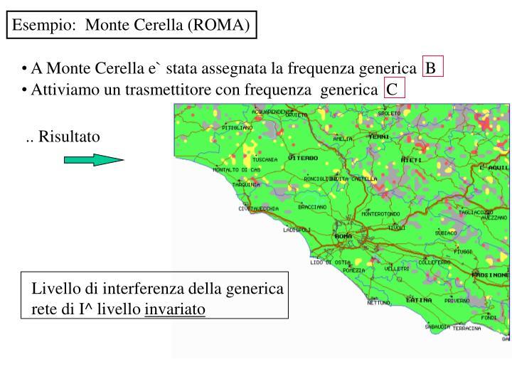 A Monte Cerella e` stata assegnata la frequenza generica  B