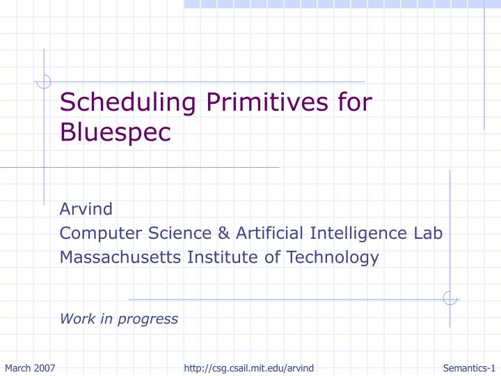 Scheduling Primitives for Bluespec