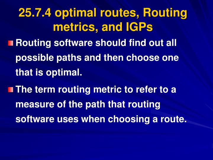 25.7.4 optimal routes, Routing metrics, and IGPs