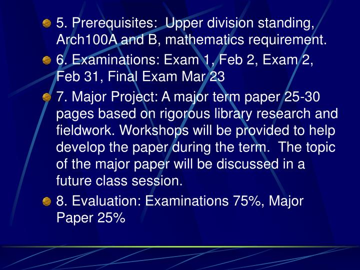 5. Prerequisites:  Upper division standing, Arch100A and B, mathematics re­quirement.