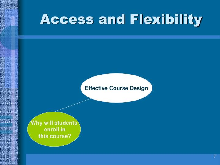 Access and Flexibility