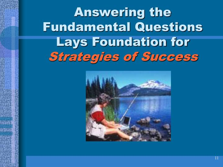 Answering the Fundamental Questions Lays Foundation for