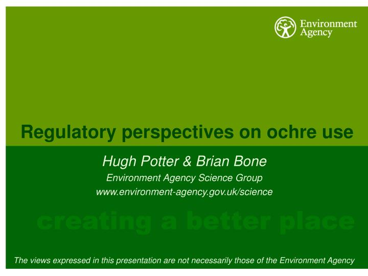 Regulatory perspectives on ochre use