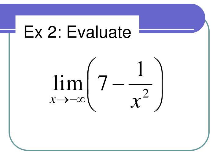Ex 2: Evaluate