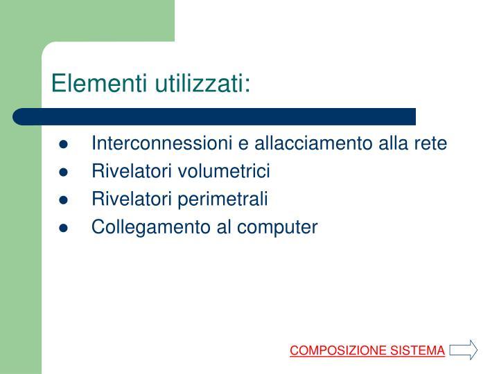 Elementi utilizzati: