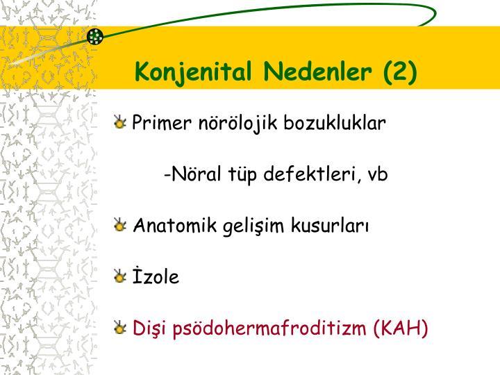 Konjenital Nedenler (2)