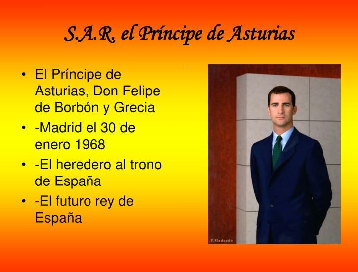 S.A.R. el Príncipe de Asturias