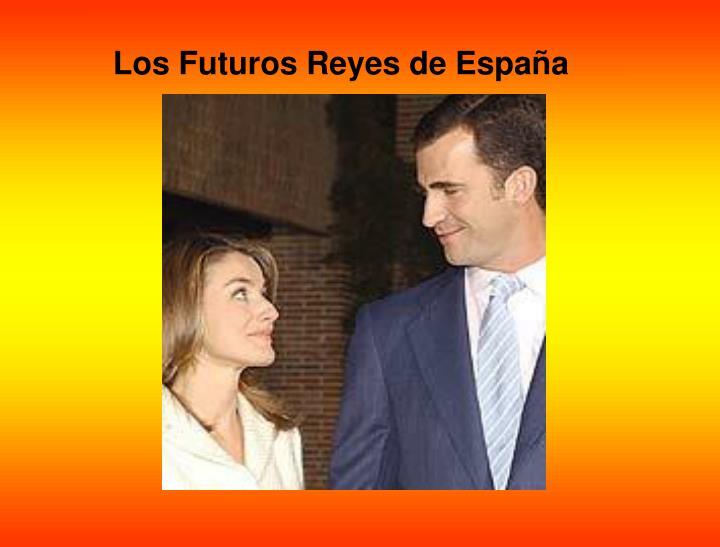 Los Futuros Reyes de Espa