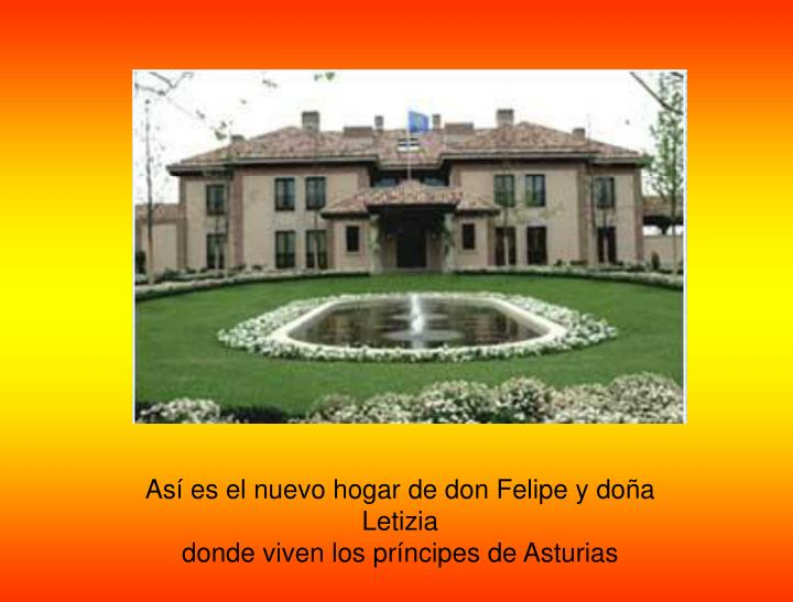 Así es el nuevo hogar de don Felipe y doña Letizia