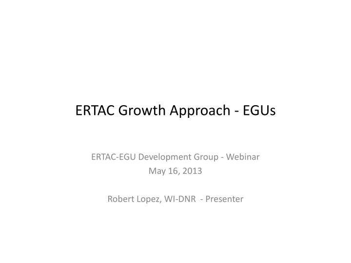 Ertac growth approach egus