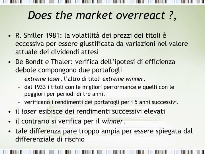 does the stock market overreact Created date: 7/30/2004 2:39:31 pm.