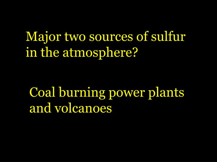 Major two sources of sulfur