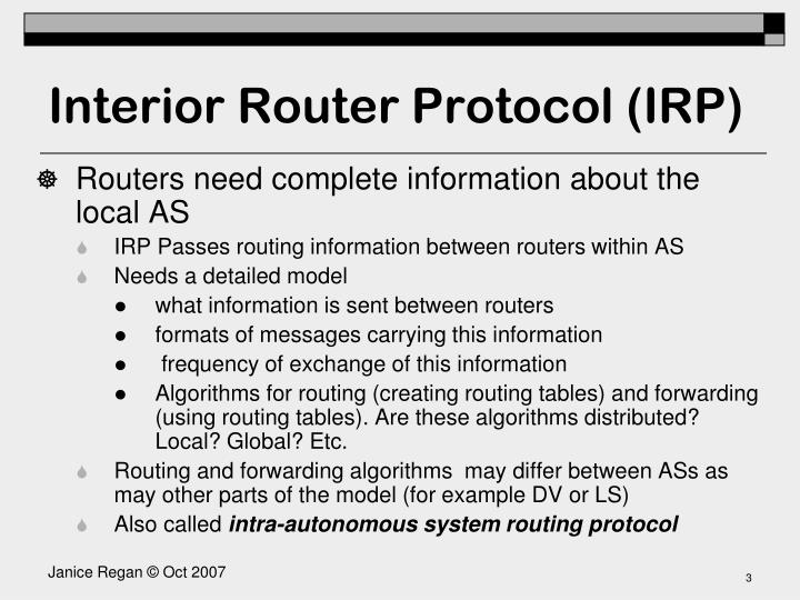 Interior Router Protocol (IRP)