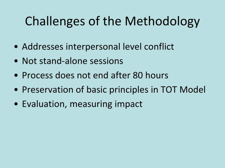 Challenges of the Methodology