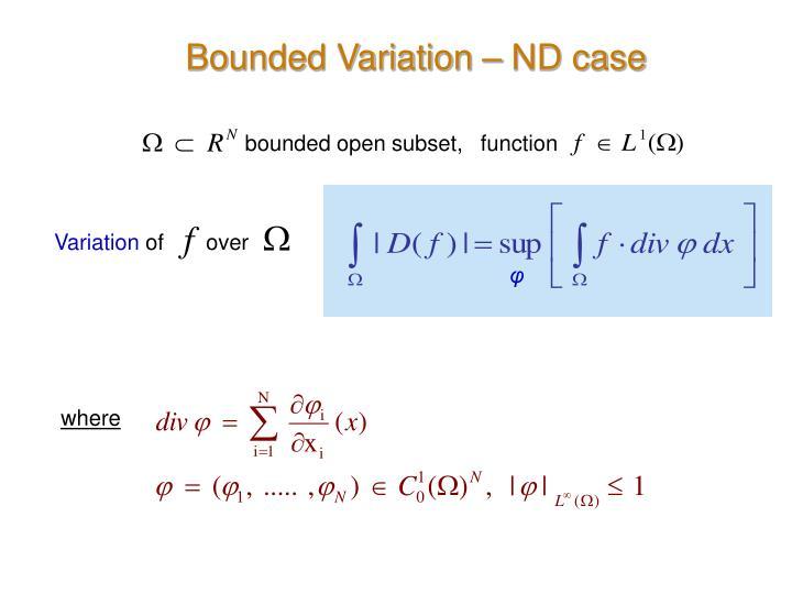 Bounded Variation – ND case